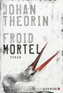 Froid mortel - JohanTheorin