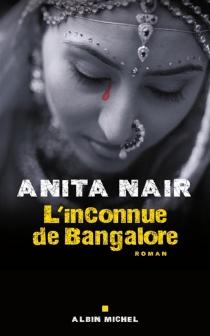 L'inconnue de Bangalore - AnitaNair