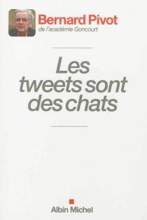 Les tweets sont des chats - BernardPivot