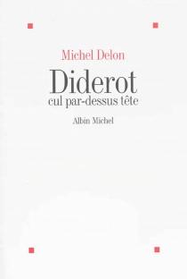 Diderot cul par-dessus tête - MichelDelon