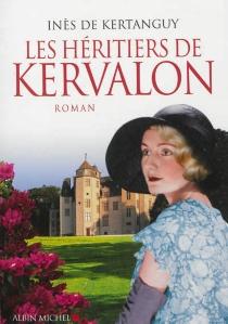 Les héritiers de Kervalon - Inès deKertanguy