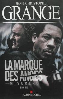 La marque des anges : miserere - Jean-ChristopheGrangé