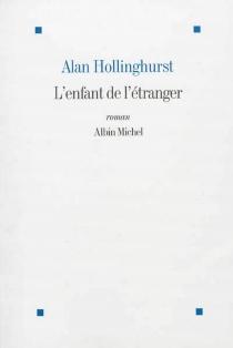 L'enfant de l'étranger - AlanHollinghurst