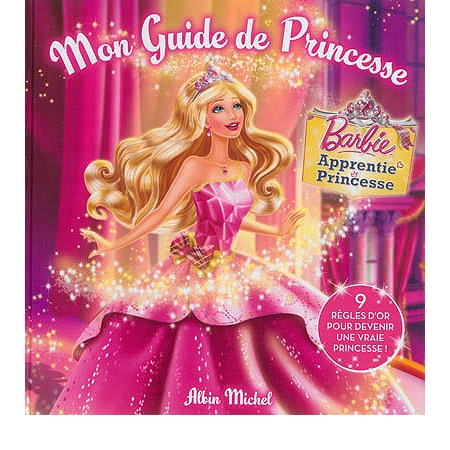 Mon guide de princesse barbie apprentie princesse - Barbie l apprentie princesse ...