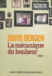 La mécanique du bonheur - DavidBergen