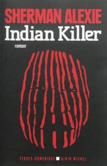 Indian killer - ShermanAlexie