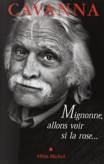 Mignonne, allons voir si la rose - FrançoisCavanna
