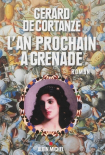 L'an prochain à Grenade - Gérard deCortanze