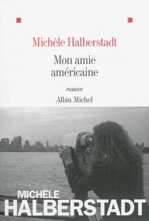 Mon amie américaine - MichèleHalberstadt