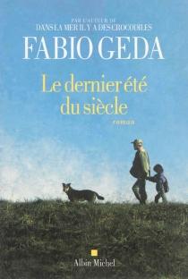 Le dernier été du siècle - FabioGeda