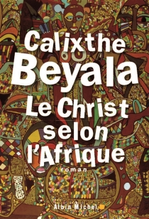 Le Christ selon l'Afrique - CalixtheBeyala