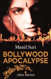 Bollywood apocalypse - ManilSuri