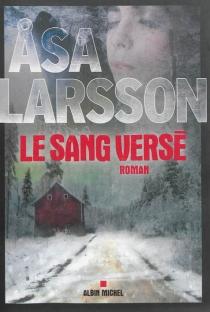 Le sang versé - AsaLarsson