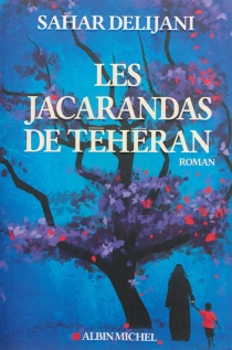 Les jacarandas de Téhéran - SaharDelijani