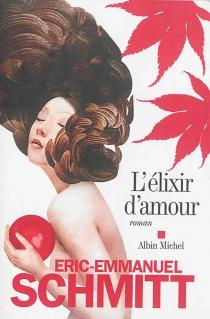 L'élixir d'amour - Éric-EmmanuelSchmitt