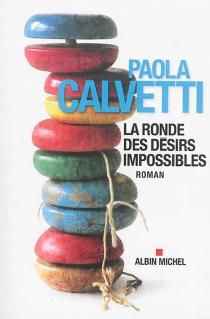 La ronde des désirs impossibles - PaolaCalvetti