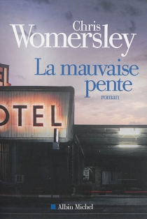 La mauvaise pente - Chris Womersley