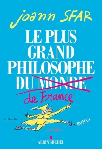 Le plus grand philosophe de France - JoannSfar