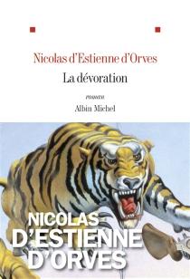 La dévoration - Nicolas d'Estienne d'Orves