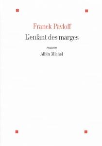 L'enfant des marges - FranckPavloff