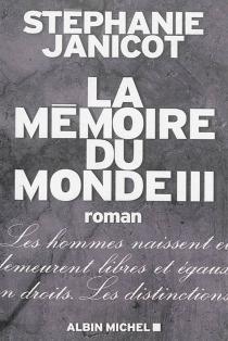 La mémoire du monde - StéphanieJanicot