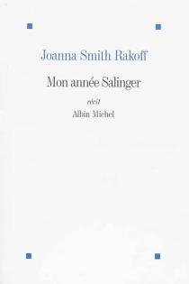 Mon année Salinger : récit - Joanna SmithRakoff