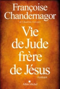 Vie de Jude, frère de Jésus - FrançoiseChandernagor
