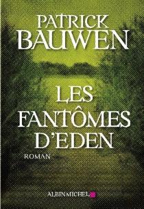 Les fantômes d'Eden - PatrickBauwen