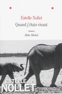 Quand j'étais vivant - EstelleNollet