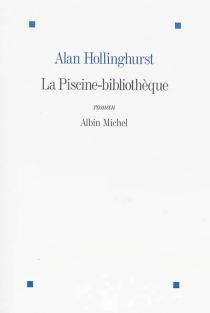 La piscine-bibliothèque - AlanHollinghurst