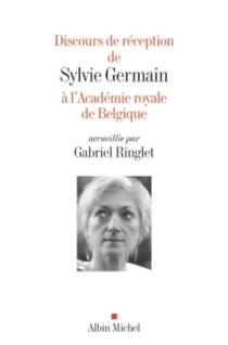 Discours de réception de Sylvie Germain à l'Académie royale de Belgique - SylvieGermain