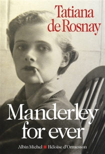 Manderley for ever - Tatiana de Rosnay