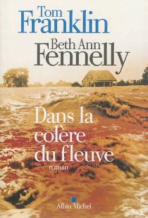 Dans la colère du fleuve - Beth AnnFennelly