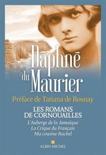 Les romans de Cornouailles - DaphneDu Maurier
