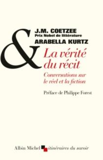 La vérité du récit : conversations sur le réel et la fiction - John MaxwellCoetzee