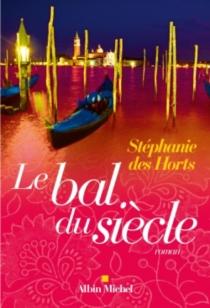 Le bal du siècle - StéphanieDes Horts