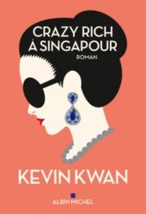 Crazy rich à Singapour - KevinKwan