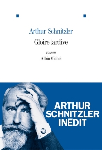 Gloire tardive - ArthurSchnitzler