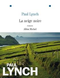 La neige noire - PaulLynch