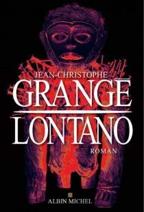 Lontano - Jean-ChristopheGrangé