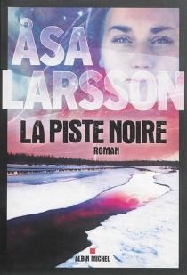 La piste noire - AsaLarsson