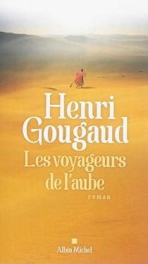 Les voyageurs de l'aube - HenriGougaud