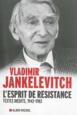 L'esprit de résistance : textes inédits, 1943-1983 - VladimirJankélévitch