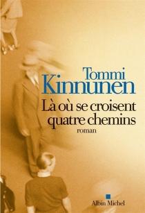 Là où se croisent quatre chemins - TommiKinnunen
