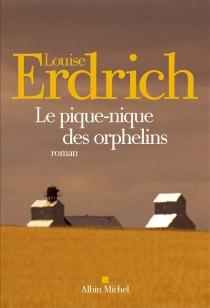 Le pique-nique des orphelins - LouiseErdrich