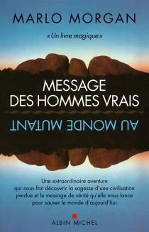 Message des hommes vrais au monde mutant - MarloMorgan