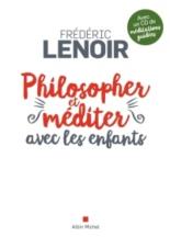 Philosopher et méditer avec les enfants - FrédéricLenoir