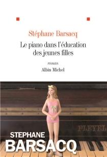 Le piano dans l'éducation des jeunes filles - StéphaneBarsacq