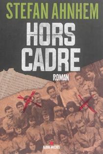 Hors cadre - StefanAhnhem