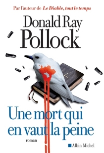 Une mort qui en vaut la peine - Donald RayPollock